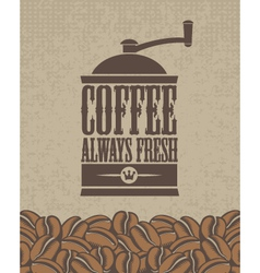 Always fresh coffee vector