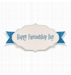 Happy Friendship Day paper Label vector image