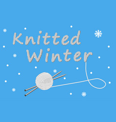 knitting needles and ball of wool vector image