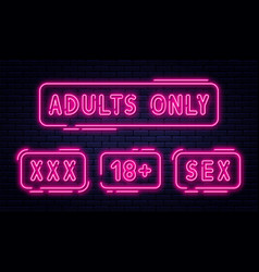 Set of neon signs adults only 18 plus sex and xxx vector