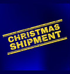 Christmas shipment scratched stamp seal on vector