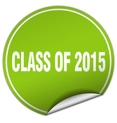class of 2015 round green sticker isolated on vector image