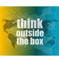 Think outside the box words on digital touch vector