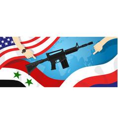 syria america russia usa proxy war arms conflict vector image vector image