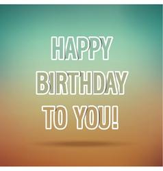 Happy birthday typographic design vector image