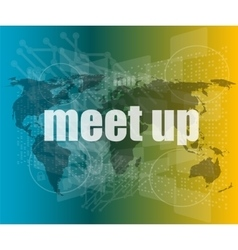 Meet up words on digital touch screen business vector