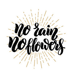 No rain no flowers hand drawn motivation vector