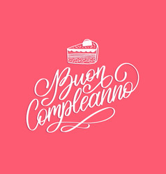 Buon compleannno hand lettering phrase translated vector