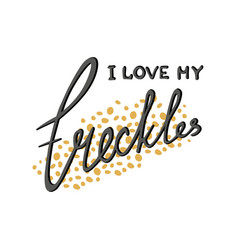 freckles handwritten inscription available vector image