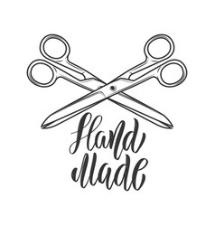 handmade lettering phrase with crossed scissors vector image