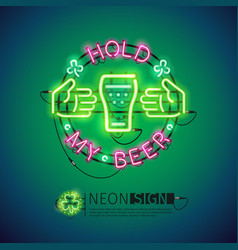 Hold my beer neon sign colorful vector