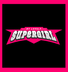 super hero girl power full typography t-shirt vector image
