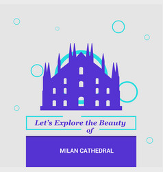 Lets explore the beauty of milan cathedral italy vector