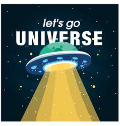 lets go universe ufo background image vector image