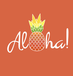 Pineapple with leaf and lettering aloha exotic vector