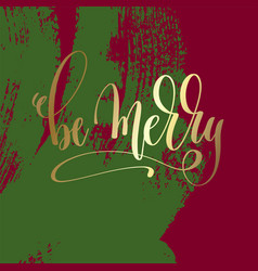 be merry - gold hand lettering on green and purple vector image vector image