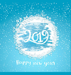 2019 happy new year frame from snowflakes vector image