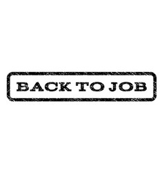 back to job watermark stamp vector image