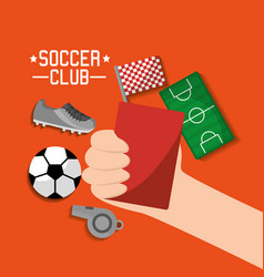 soccer club hand holding red card ball sneaker vector image