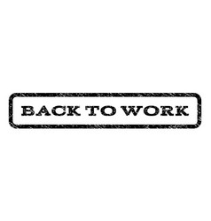 back to work watermark stamp vector image