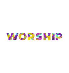 worship concept retro colorful word art vector image