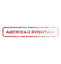 american robotics rubber stamp vector image vector image
