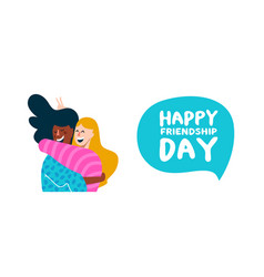 Happy friendship day banner friend girls hug vector