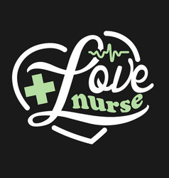 say love nurse loving heart design vector image
