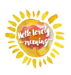 Watercolor sun and hello lovely morning hand drawn vector image