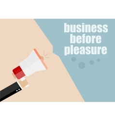 Business before pleasure flat design vector