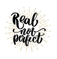 real not perfect hand drawn lettering phrase vector image