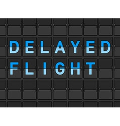 Delayed Flight Flip Board vector image vector image