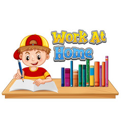 A boy with work at home text sign vector