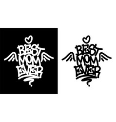 best mom ever tag in black over white and white vector image