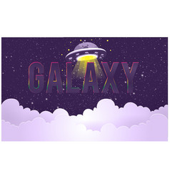 Galaxy ufo with clound space background ima vector