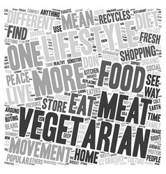 The Lifestyle of a Vegetarian 1 text background vector image