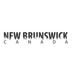 new brunswick canada text or labels with vector image