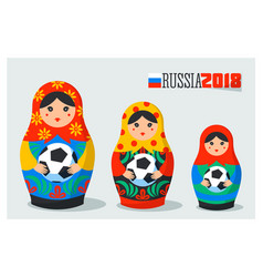 russian matrioshka set russia symbol with soccer vector image