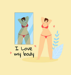 I love my body plus size woman look at mirror vector
