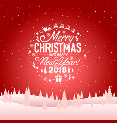 merry christmas and happy new year 2018 vector image