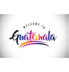 Guatemala welcome to message in purple vibrant vector