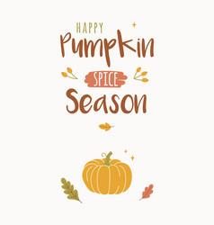 happy pumpkin spice season design template vector image