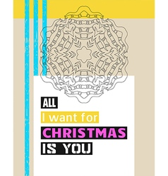All I want for Christmas is you vector image