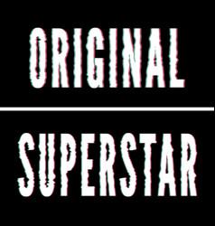 Original superstar slogan holographic and glitch vector