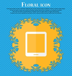 Tablet sign icon smartphone button Floral flat vector image