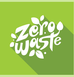 Zero waste lettering on greenbackground vector