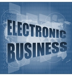 electronic business word on digital touch screen vector image