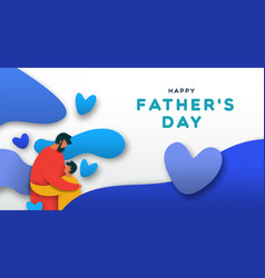 fathers day card paper cut dad hugging child vector image