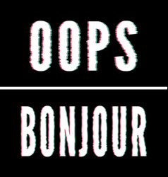 Oops bonjour slogan holographic and glitch vector