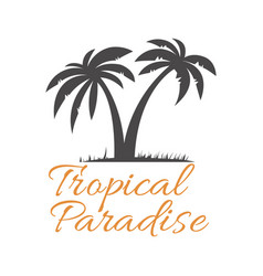 tropical paradise lettering phrase with palms vector image